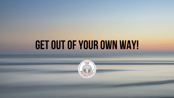 Get out of your own way! Do you self sabotage?
